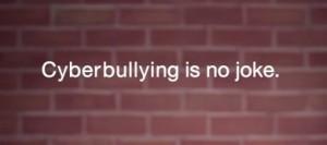 cyberbullyingisnojoke